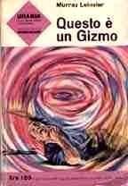 Questo è un Gizmo - Urania n. 284
