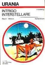 Intrigo Interstellare - Urania n. 790