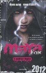 Ciclo: Maya Fox - 3 Volumi: La Predestinata + Il Quadrato Magico + Domani 2012