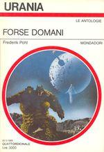 Forse Domani - Urania n. 1019